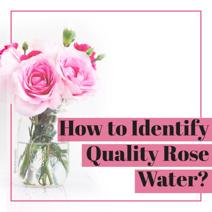 How to Identify Good Quality Rose water?