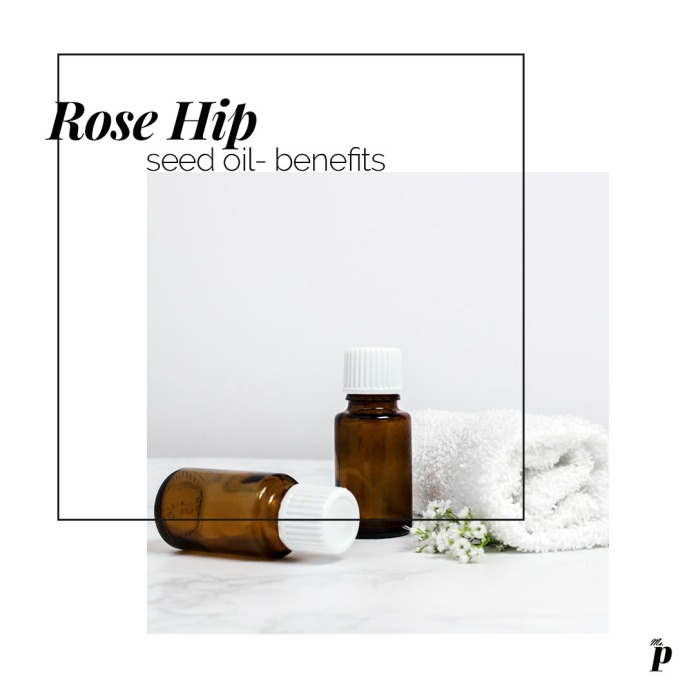 Benefits - Rose Hip Seed Oil - Beauty Ingredient to Know_ India_ Skincare_Carrier Oil